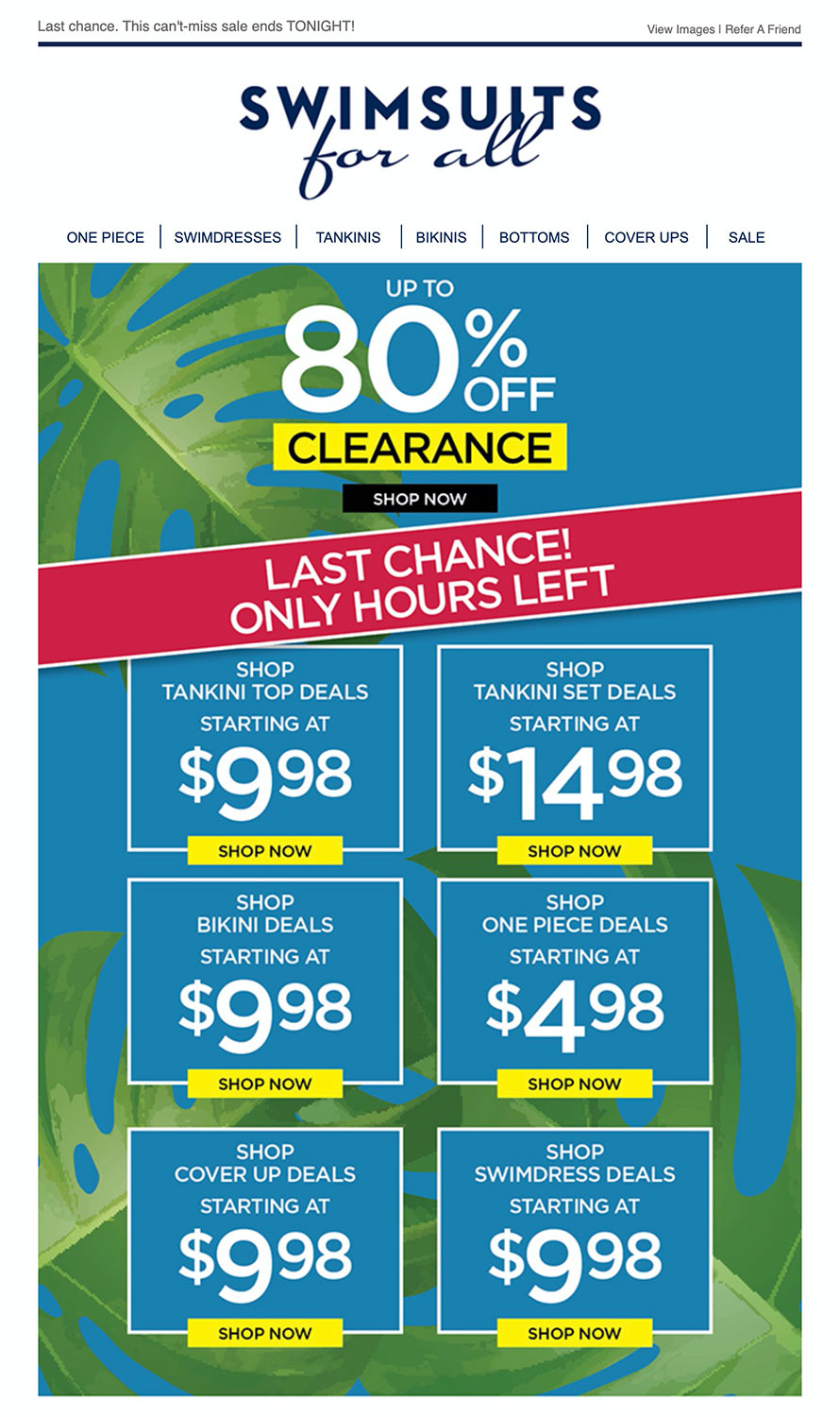 Last year, swimsuits were on clearance by mid July.